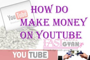 how do make money on youtube