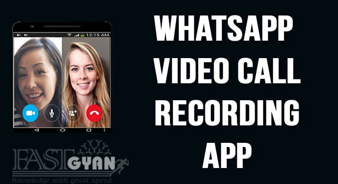 Whatsapp Video Call Record Karne ki Jankari