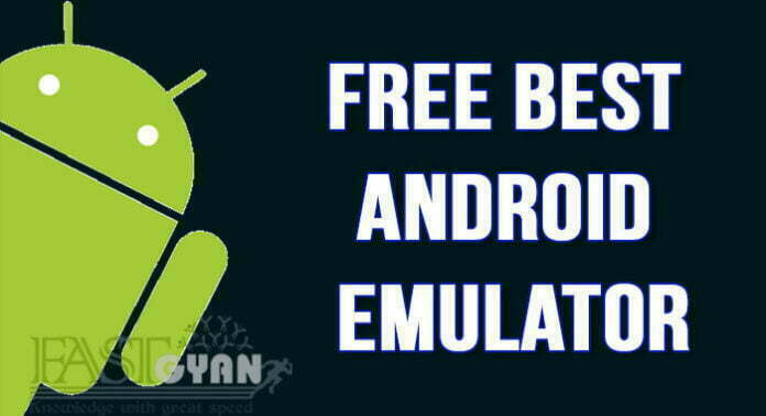 Top 3 Free Best Android Emulator ki Jankari